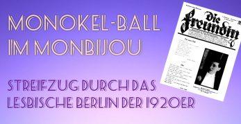Monokel-Ball im Monbijou: Streifzug durch das lesbische Berlin der 1920er