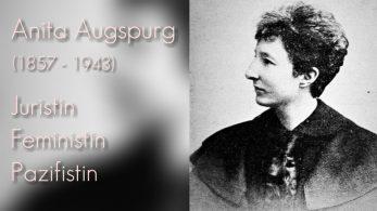 """Wo ist das Recht der Frau?"" – Anita Augspurg – Juristin, Feministin, Pazifistin"