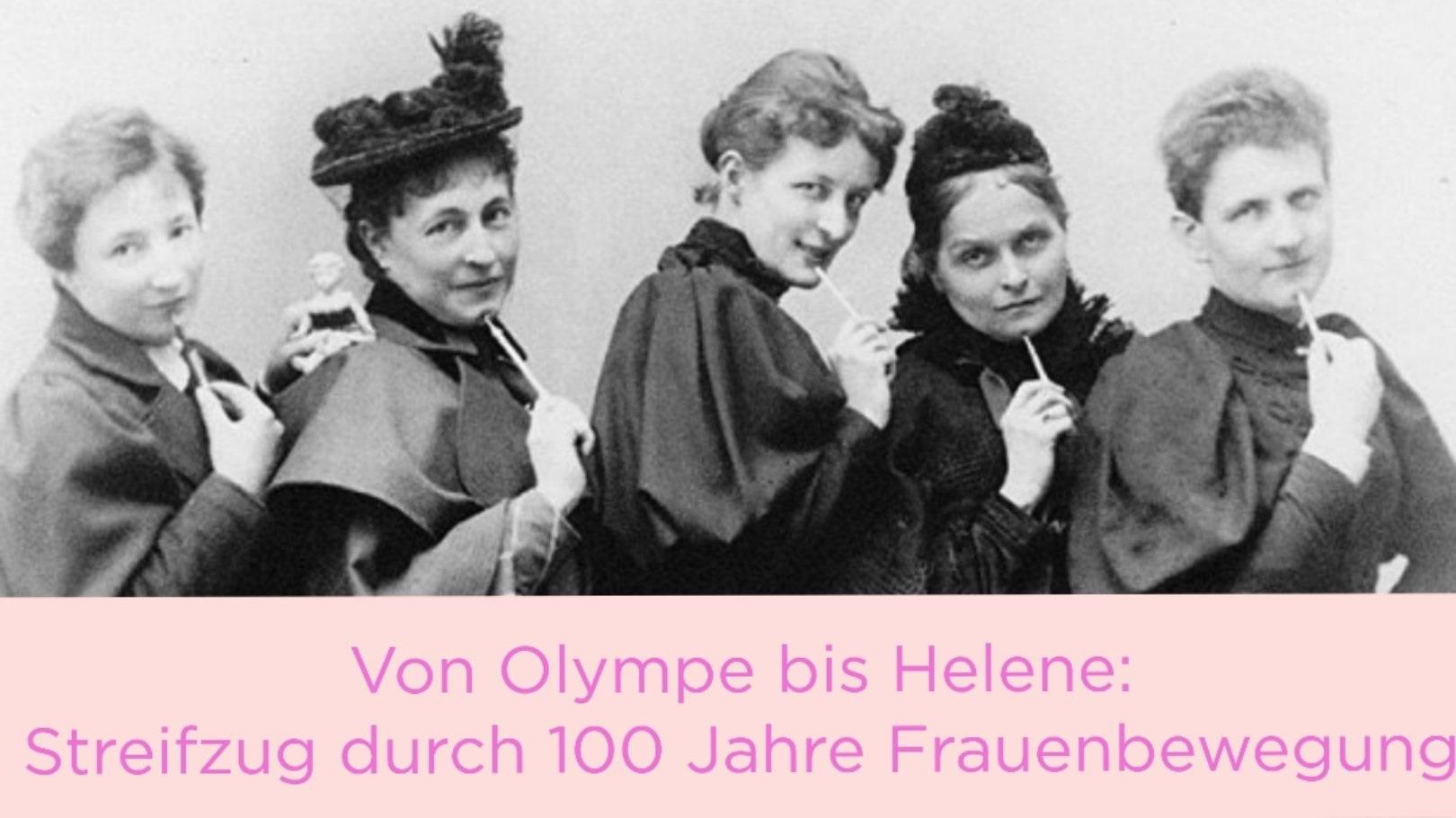 Von Olympe bis Helene: Streifzug durch 100 Jahre Frauenbewegung