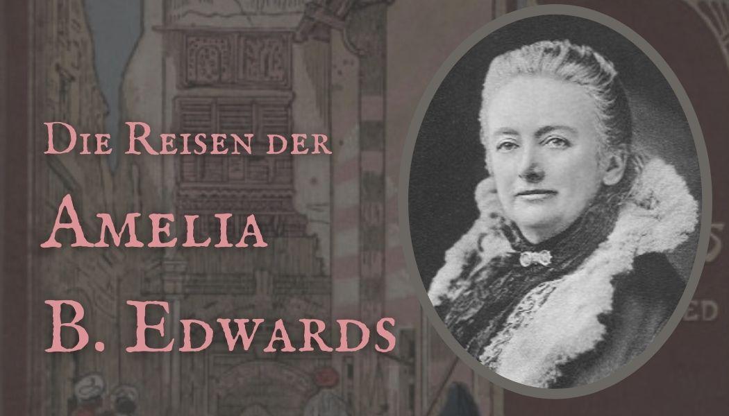 Die Reisen der Amelia B. Edwards